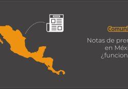 Notas de prensa y Comunicación en México