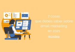 Banner en el que se puede leer: 7 cosas que debes saber sobre email marketing en 2021