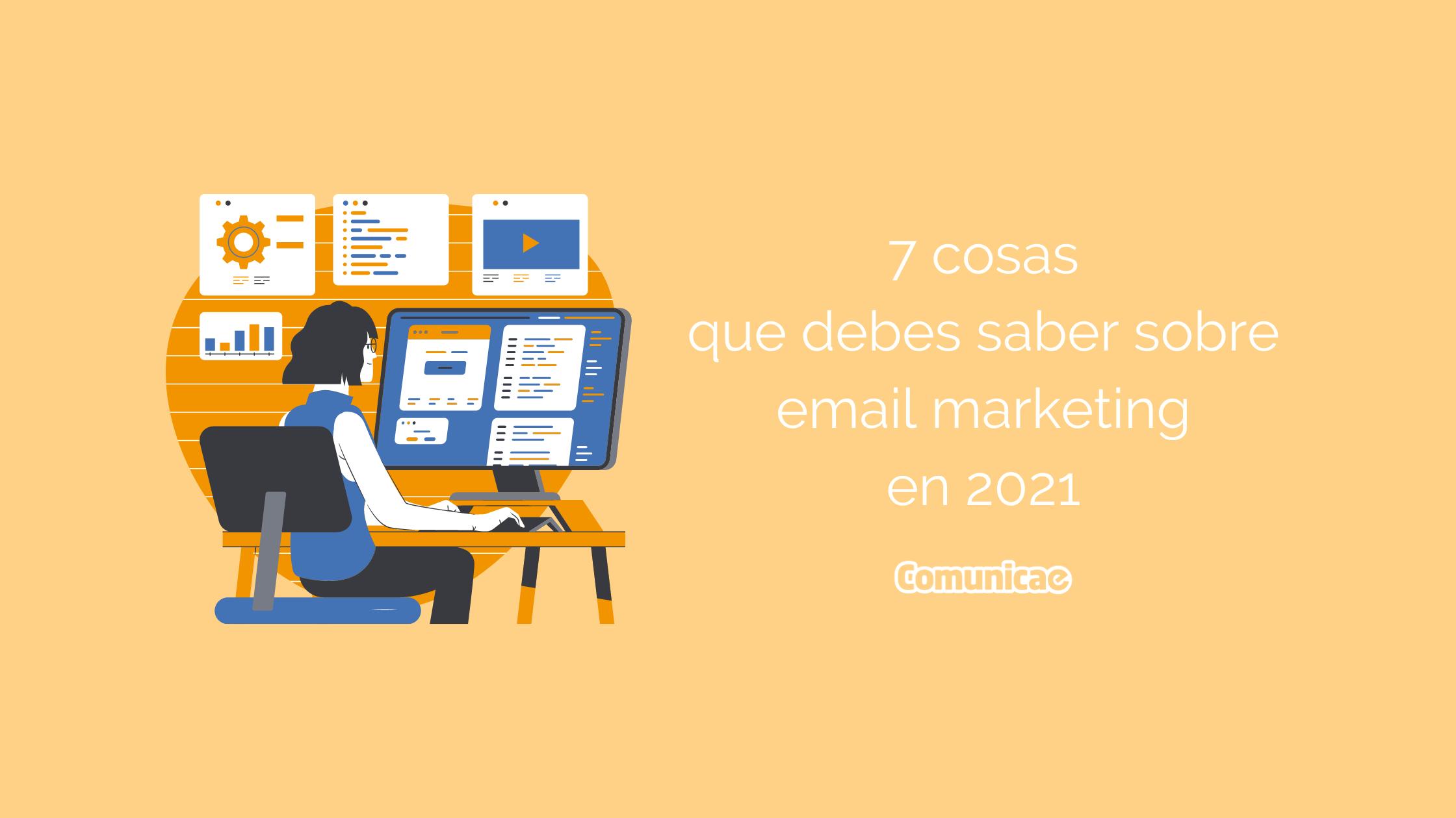 7 cosas que tienes que saber sobre email marketing en 2021