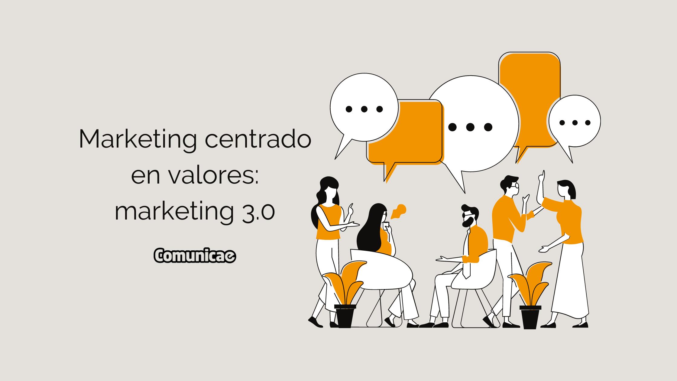 Marketing centrado en valores: Kotler y el Marketing 3.0