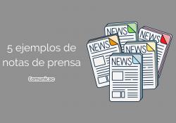 5 ejemplo de nota de prensa