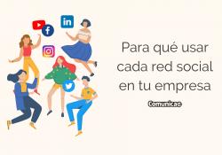 Para qué usar cada red social en tu empresa