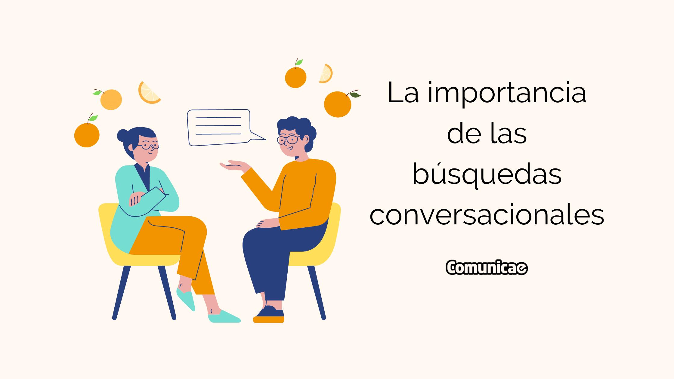 La importancia de las búsquedas conversacionales