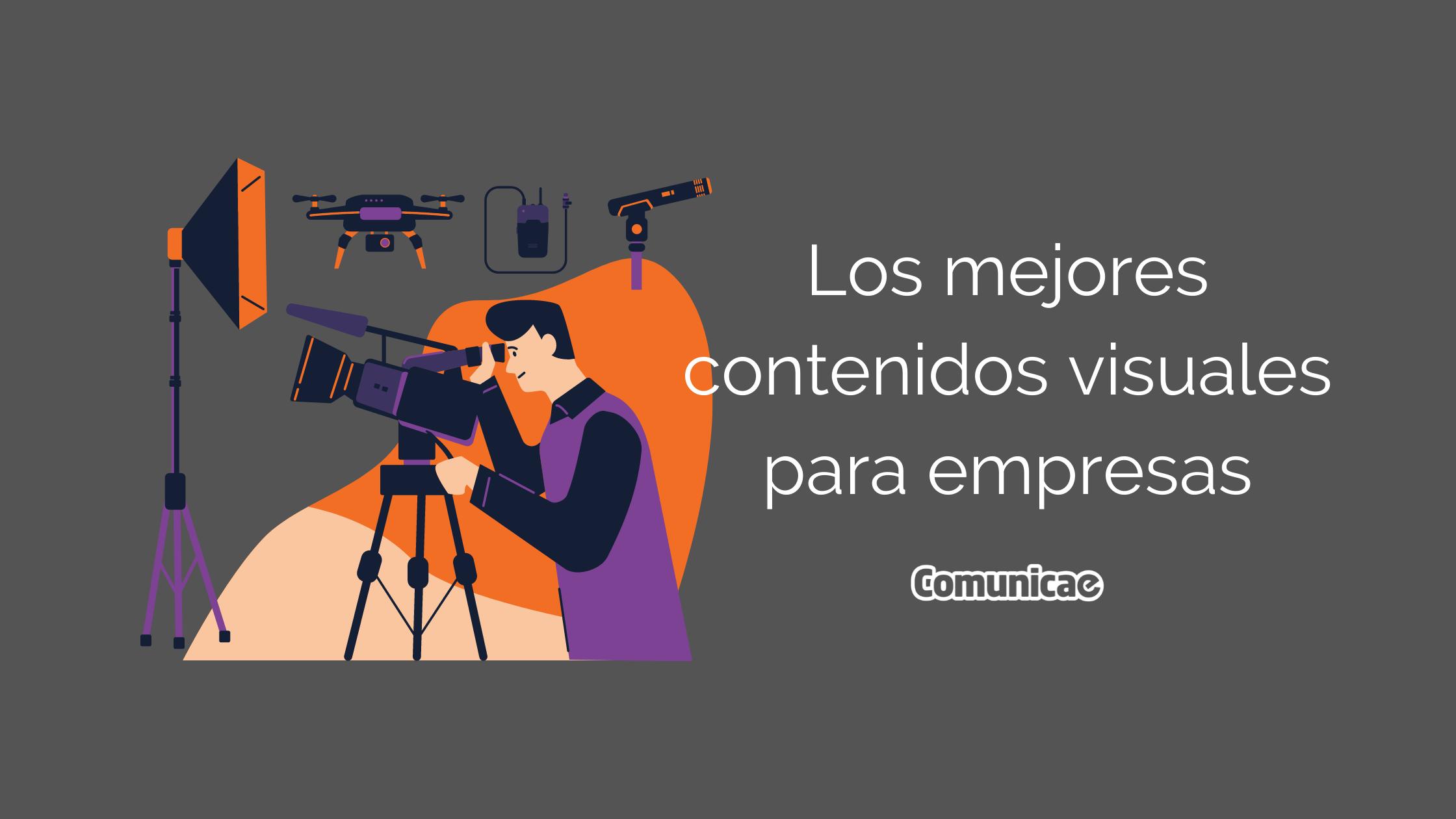 Los mejores contenidos visuales para la comunicación de empresa